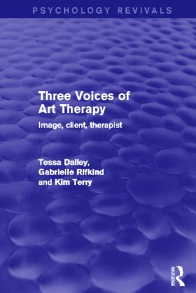 Three Voices of Art Therapy: Image, Client, Therapist, 1st Edition (Paperback) book cover