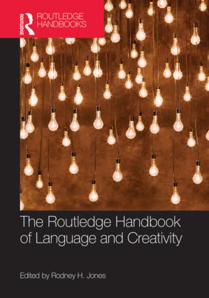 The Routledge Handbook of Language and Creativity: 1st Edition (Hardback) book cover