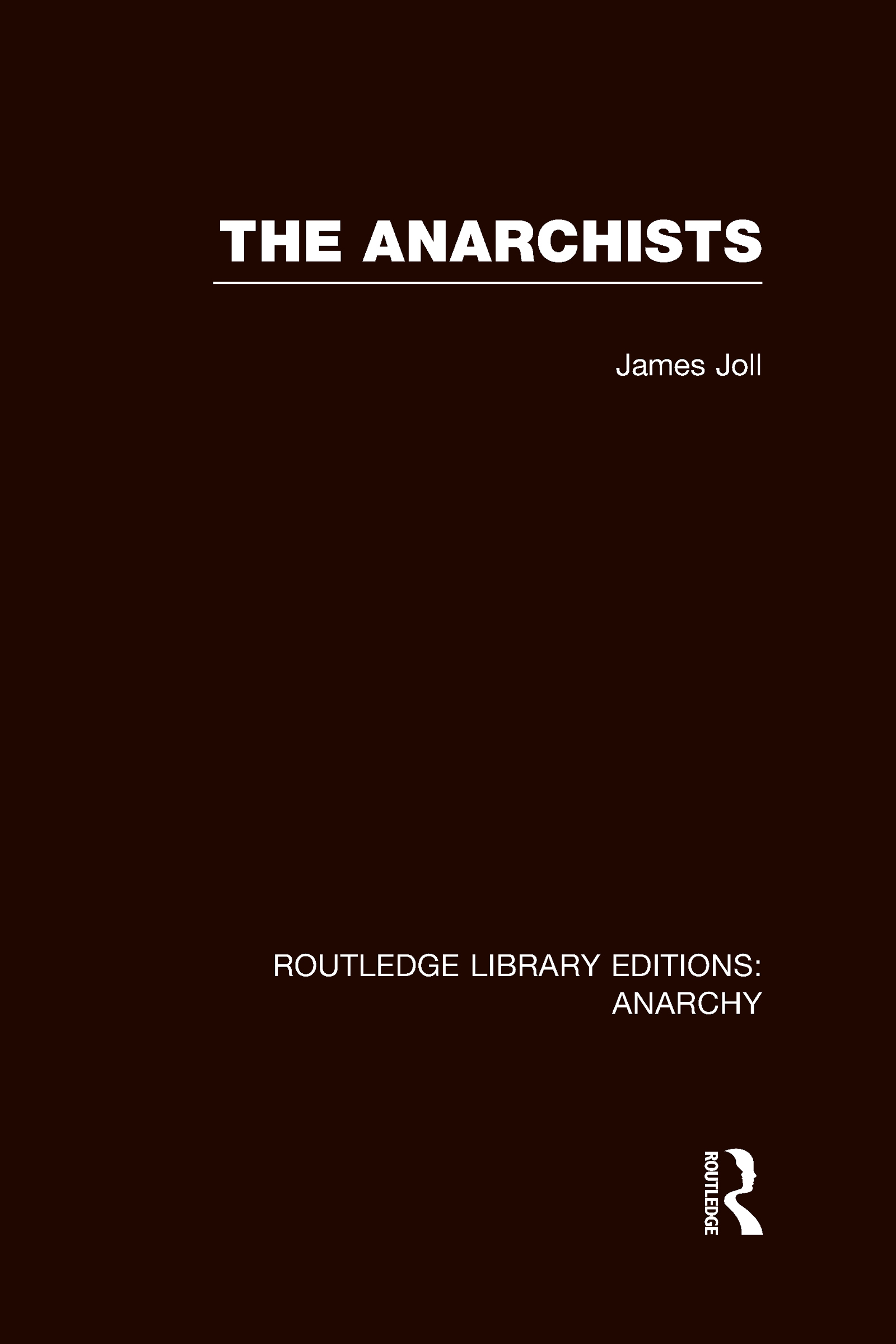 The Anarchists (RLE Anarchy) (Hardback) book cover