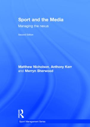 Sport and the Media: Managing the Nexus book cover