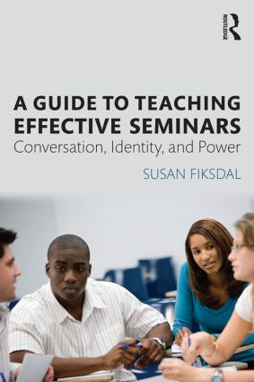 A Guide to Teaching Effective Seminars: Conversation, Identity, and Power (Paperback) book cover