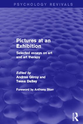 Pictures at an Exhibition (Psychology Revivals): Selected Essays on Art and Art Therapy (Hardback) book cover