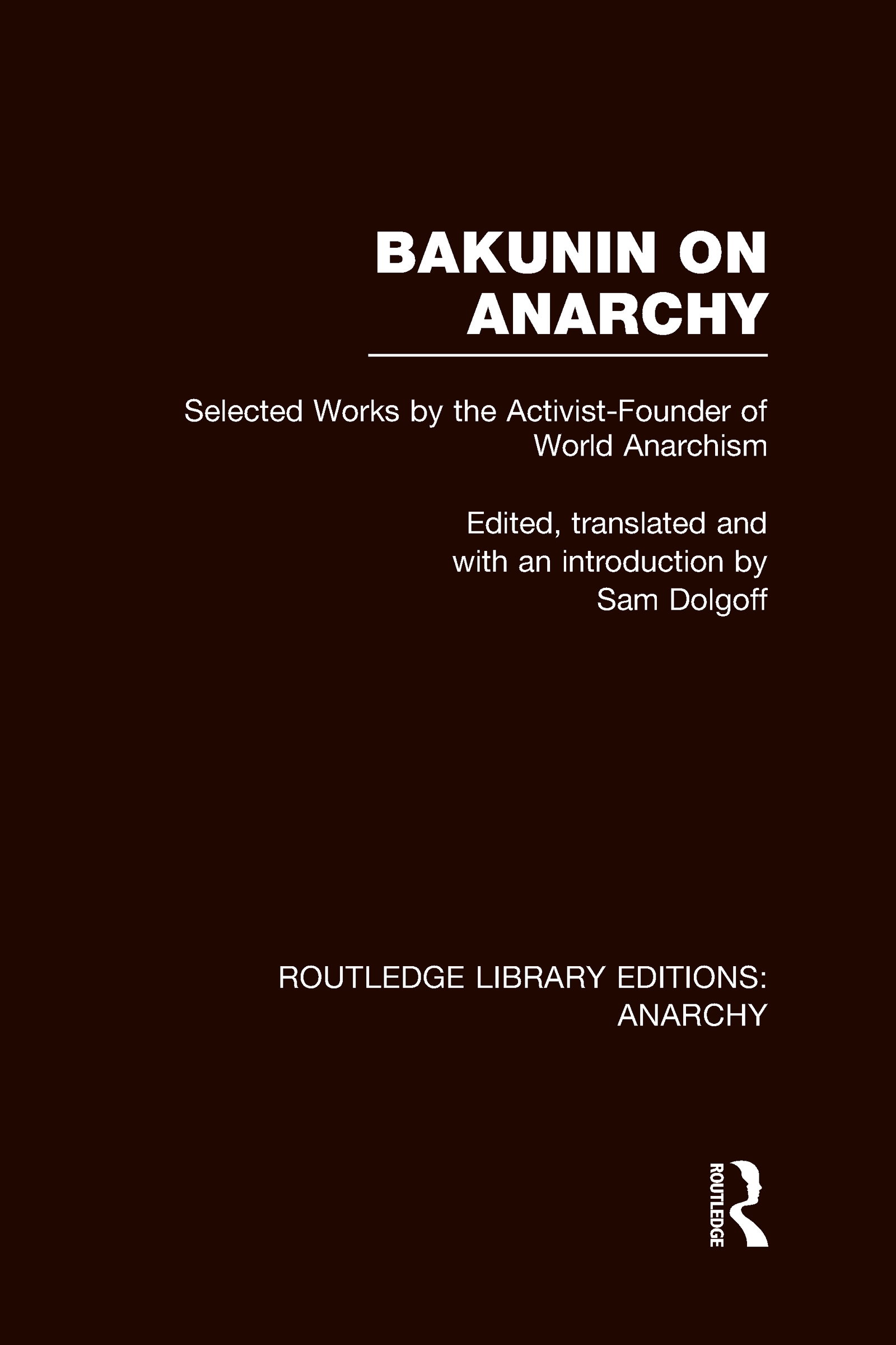 Bakunin on Anarchy (RLE Anarchy): 1st Edition (Hardback) book cover