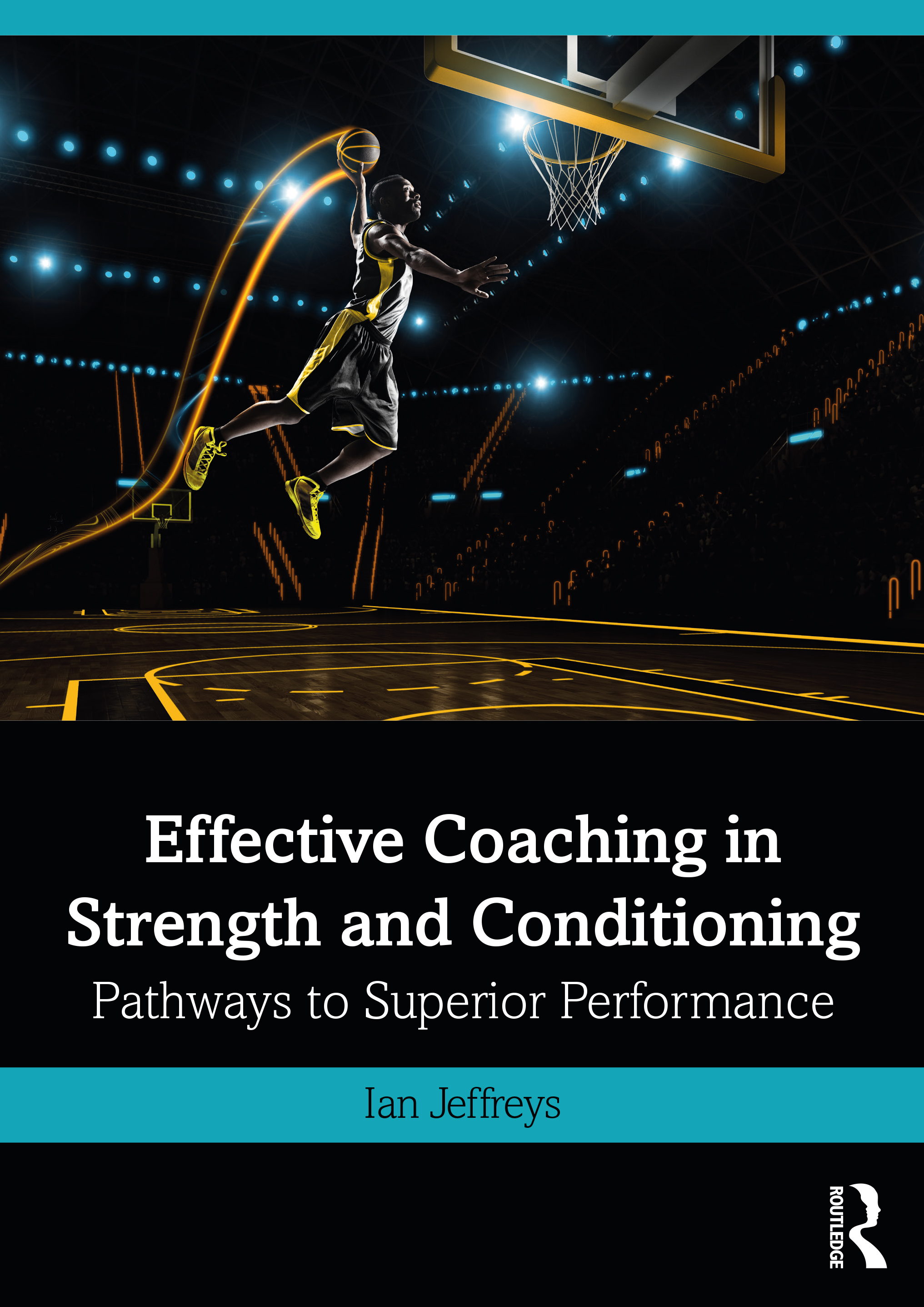 Effective Coaching in Strength and Conditioning: Pathways to Superior Performance, 1st Edition (Paperback) book cover