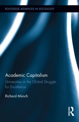 Academic Capitalism: Universities in the Global Struggle for Excellence, 1st Edition (Hardback) book cover