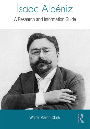 Isaac Albéniz: A Research and Information Guide, 2nd Edition (Hardback) book cover