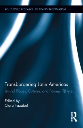 Transbordering Latin Americas: Liminal Places, Cultures, and Powers (T)Here (Hardback) book cover