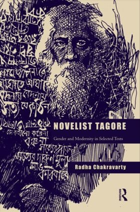 Novelist Tagore: Gender and Modernity in Selected Texts (Hardback) book cover