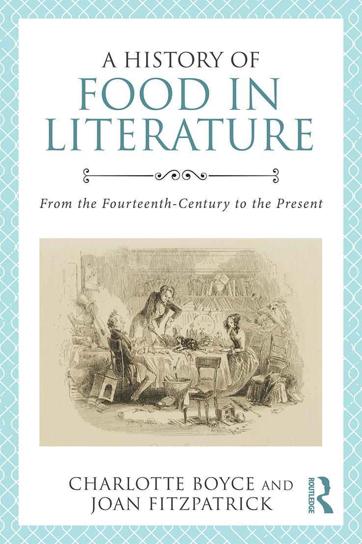 A History of Food in Literature: From the Fourteenth Century to the Present, 1st Edition (Paperback) book cover