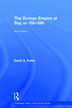 The Roman Empire at Bay, AD 180–395: 2nd Edition (Hardback) book cover