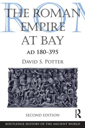 The Roman Empire at Bay, AD 180-395: 2nd Edition (Paperback) book cover