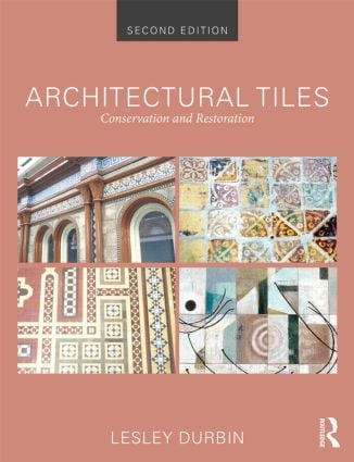 Architectural Tiles: Conservation and Restoration, 2nd Edition (Hardback) book cover