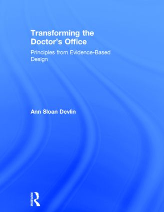 Transforming the Doctor's Office: Principles from Evidence-based Design book cover