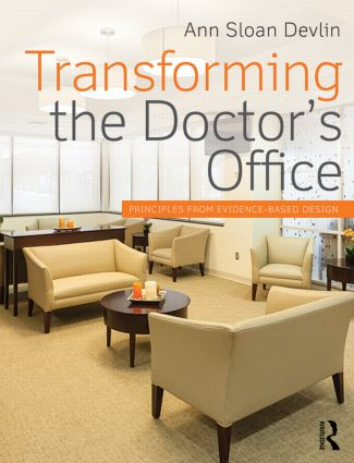 Transforming the Doctor's Office: Principles from Evidence-based Design, 1st Edition (Paperback) book cover