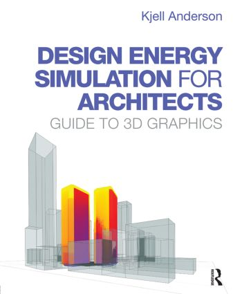 Design Energy Simulation for Architects: Guide to 3D Graphics (Paperback) book cover