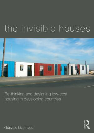 The Invisible Houses: Rethinking and designing low-cost housing in developing countries book cover