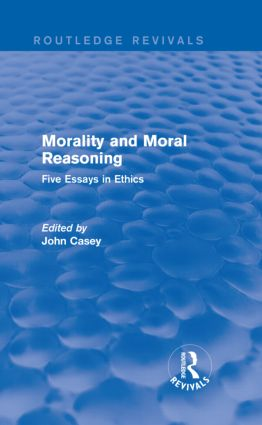 Morality and Moral Reasoning (Routledge Revivals): Five Essays in Ethics (Hardback) book cover