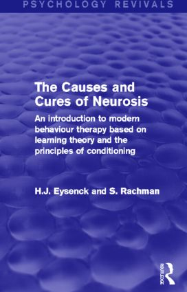 The Causes and Cures of Neurosis: An Introduction to Modern Behaviour Therapy based on Learning Theory and the Principles of Conditioning, 1st Edition (Paperback) book cover