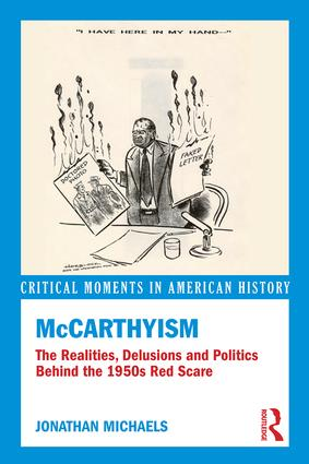 McCarthyism: The Realities, Delusions and Politics Behind the 1950s Red Scare book cover