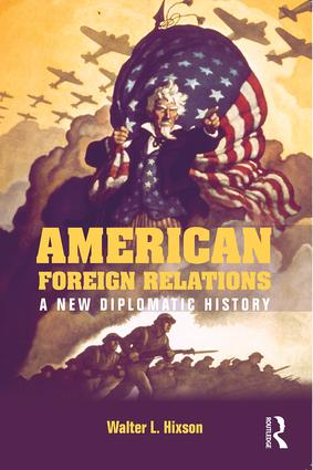 American Foreign Relations: A New Diplomatic History book cover