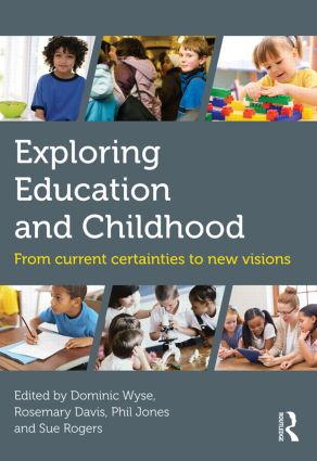 Exploring Education and Childhood: From current certainties to new visions, 1st Edition (Paperback) book cover