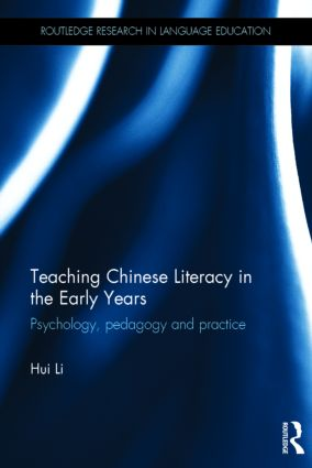 Teaching Chinese Literacy in the Early Years: Psychology, pedagogy and practice book cover