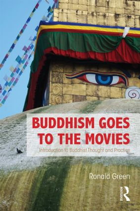 Buddhism Goes to the Movies: Introduction to Buddhist Thought and Practice book cover