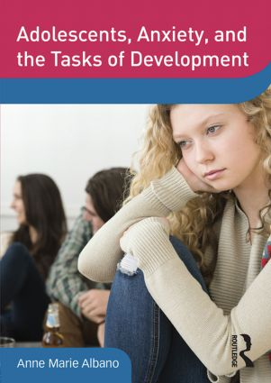 Adolescents, Anxiety, and the Tasks of Development (DVD) book cover