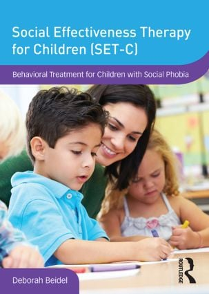 Social Effectiveness Therapy for Children (SET-C): Behavioral Treatment for Children with Social Phobia book cover