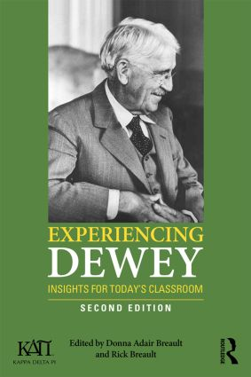 Experiencing Dewey: Insights for Today's Classrooms, 2nd Edition (Paperback) book cover