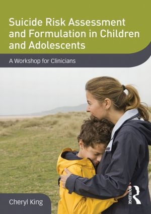 Suicide Risk Assessment and Formulation in Children and Adolescents: A Workshop for Clinicians (DVD) book cover