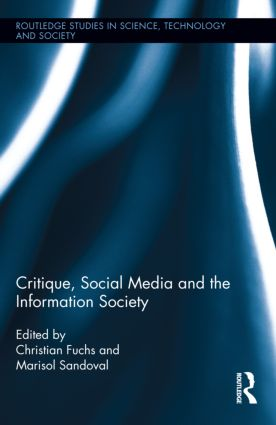 Critique, Social Media and the Information Society (Hardback) book cover
