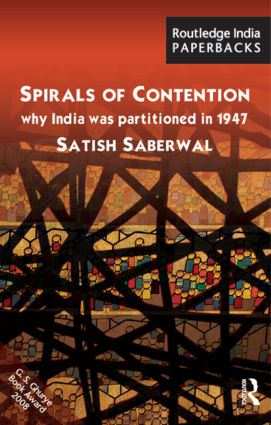 Spirals of Contention: Why India was Partitioned in 1947, 1st Edition (Paperback) book cover