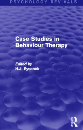 Case Studies in Behaviour Therapy (Psychology Revivals) (Hardback) book cover