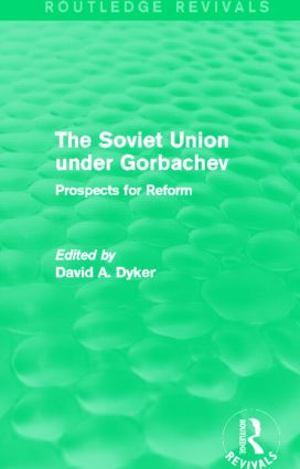 The Soviet Union Under Gorbachev (Routledge Revivals): Prospects for Reform, 1st Edition (Paperback) book cover