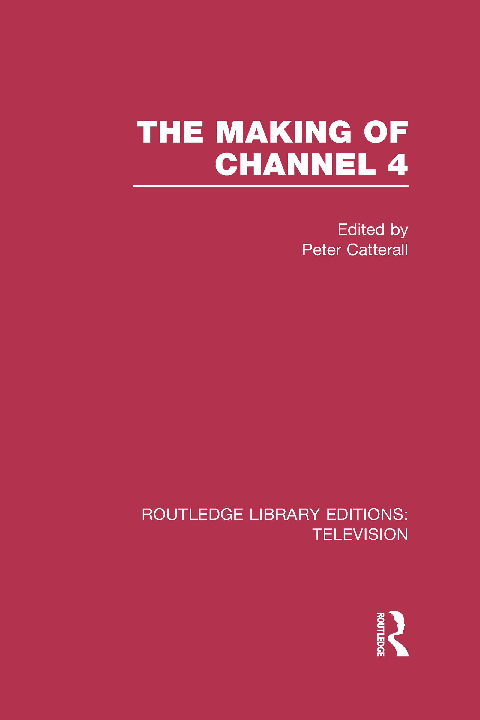 The Making of Channel 4 (Hardback) book cover