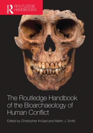 The Routledge Handbook of the Bioarchaeology of Human Conflict (Hardback) book cover
