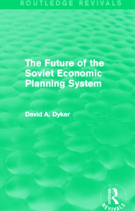 The Future of the Soviet Economic Planning System (Routledge Revivals): 1st Edition (Paperback) book cover