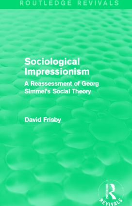Sociological Impressionism (Routledge Revivals): A Reassessment of Georg Simmel's Social Theory, 1st Edition (Paperback) book cover