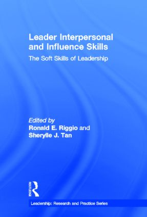 Leader Interpersonal and Influence Skills: The Soft Skills of Leadership book cover