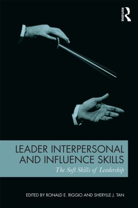 Leader Interpersonal and Influence Skills: The Soft Skills of Leadership (Paperback) book cover