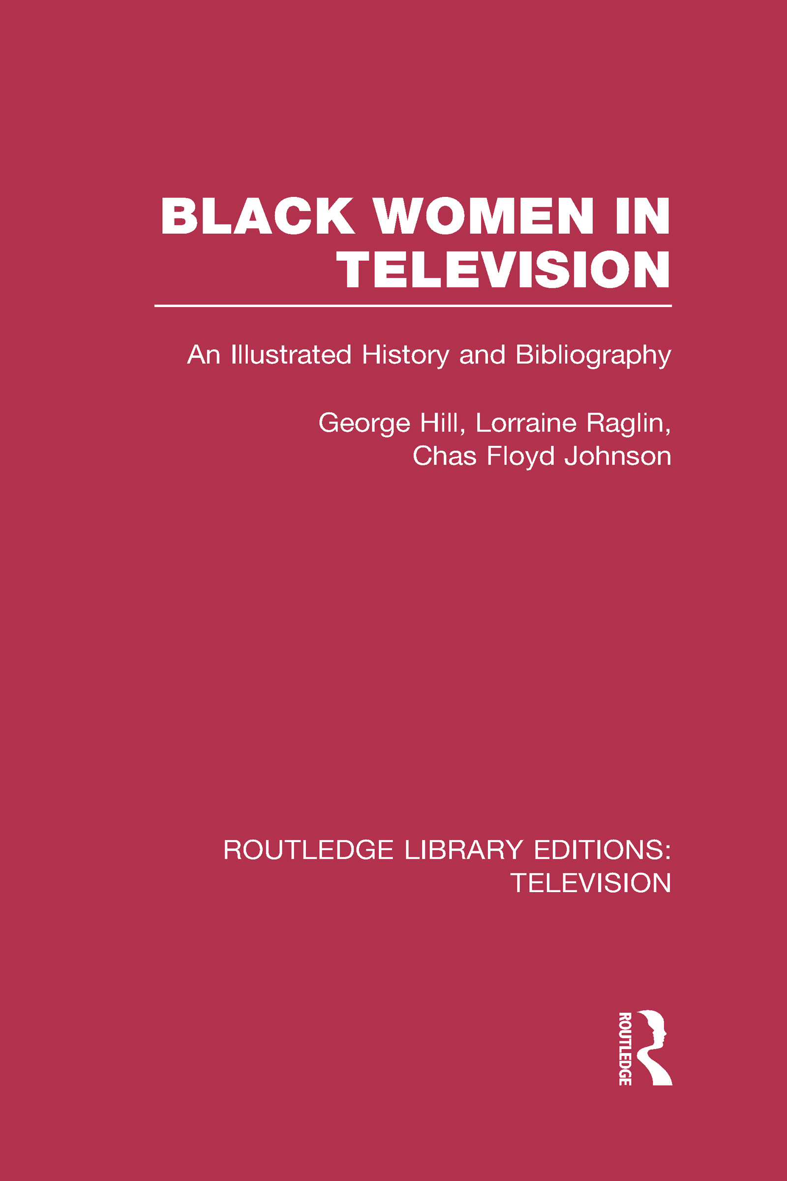 Black Women in Television: An Illustrated History and Bibliography (Hardback) book cover