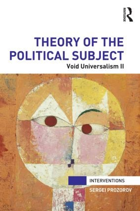 Theory of the Political Subject: Void Universalism II, 1st Edition (Paperback) book cover