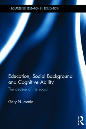 Education, Social Background and Cognitive Ability: The decline of the social (Hardback) book cover