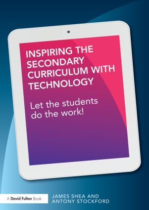 Inspiring the Secondary Curriculum with Technology: Let the students do the work! (Paperback) book cover