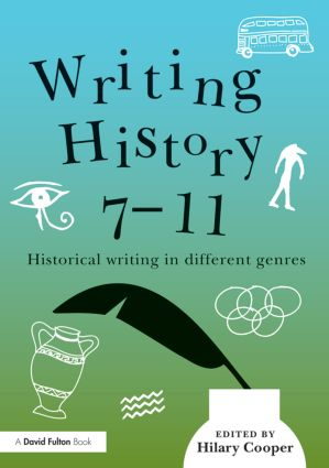 Writing History 7-11: Historical writing in different genres, 1st Edition (Paperback) book cover