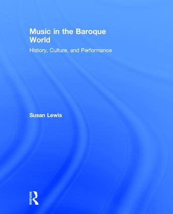 Music in the Baroque World: History, Culture, and Performance book cover