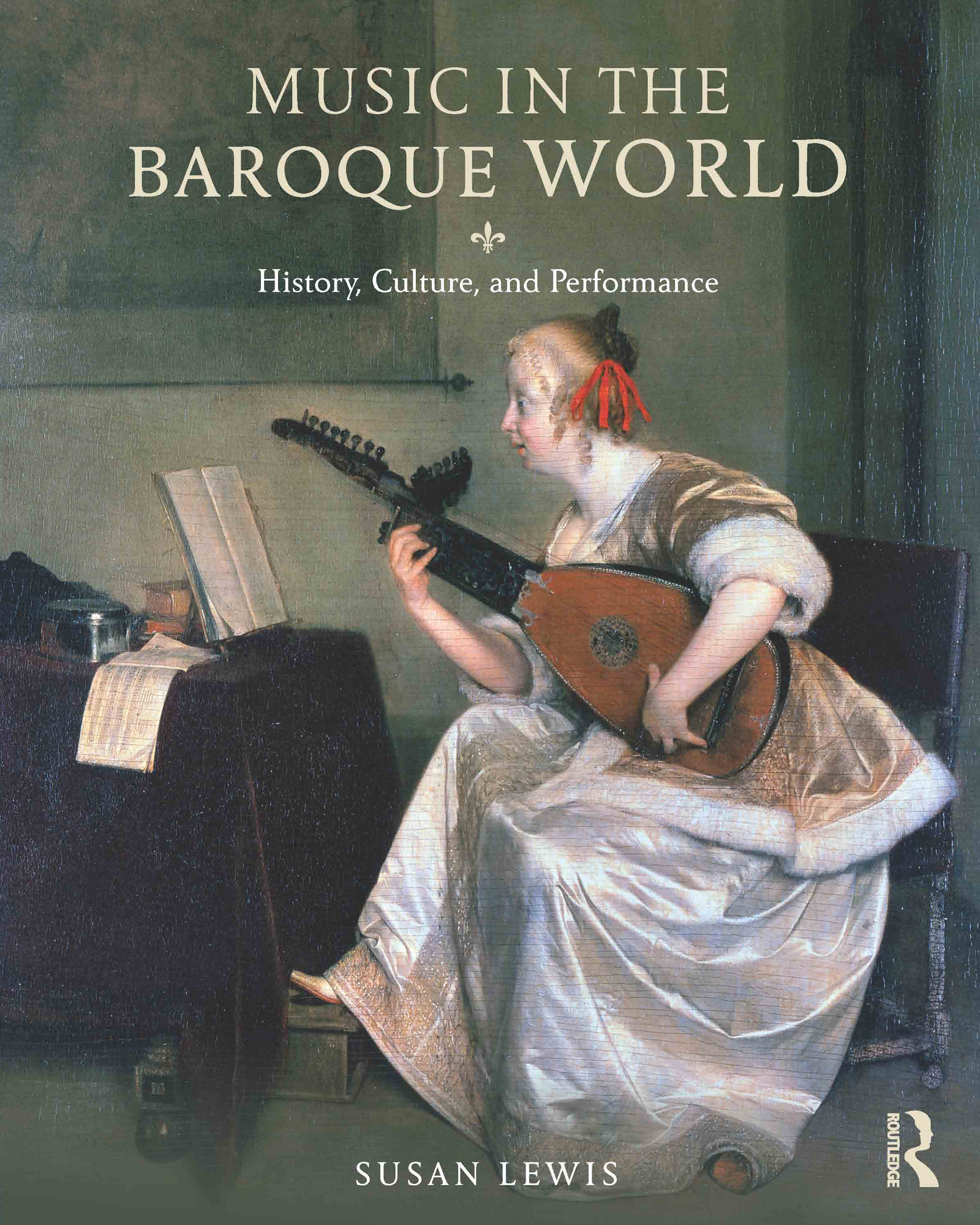 Music in the Baroque World: History, Culture, and Performance, 1st Edition (Paperback) book cover