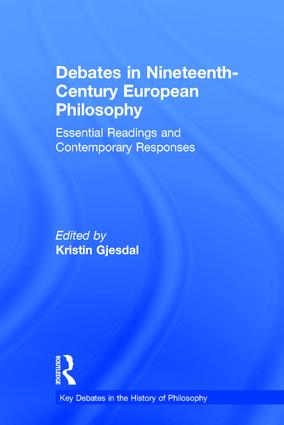 Debates in Nineteenth-Century European Philosophy: Essential Readings and Contemporary Responses book cover