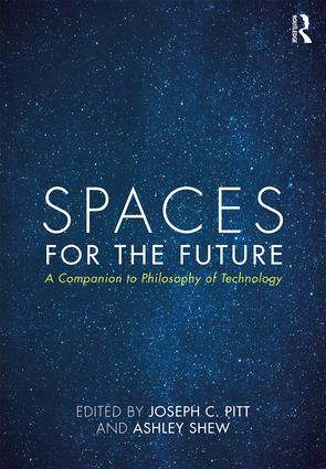 Spaces for the Future: A Companion to Philosophy of Technology book cover